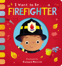 Cover of I Want to Be... a Firefighter