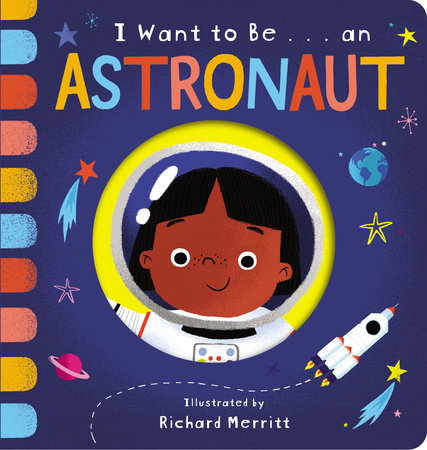 I Want to Be... an Astronaut