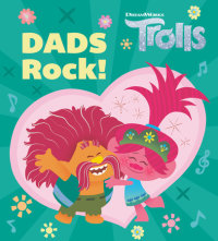 Book cover for Dads Rock! (DreamWorks Trolls)