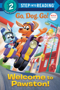Cover of Welcome to Pawston! (Netflix: Go, Dog. Go!) cover
