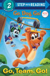 Book cover for Go, Team. Go! (Netflix: Go, Dog. Go!)