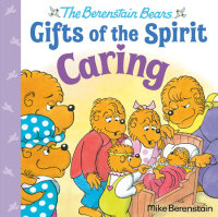 Cover of Caring (Berenstain Bears Gifts of the Spirit) cover