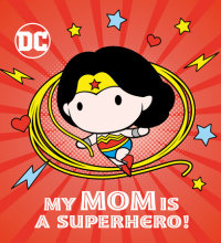 Book cover for My Mom Is a Superhero! (DC Wonder Woman)