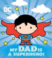 Book cover for My Dad Is a Superhero! (DC Superman)