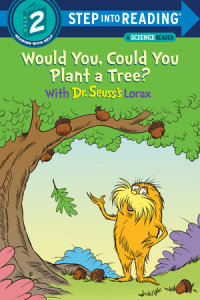 Book cover for Would You, Could You Plant a Tree? With Dr. Seuss\'s Lorax