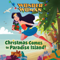 Book cover for Christmas Comes to Paradise Island! (DC Super Heroes: Wonder Woman)