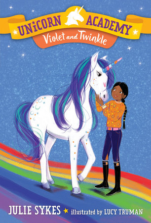 Unicorn Academy #11: Violet and Twinkle