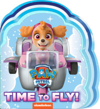 Book cover for Time to Fly! (PAW Patrol)