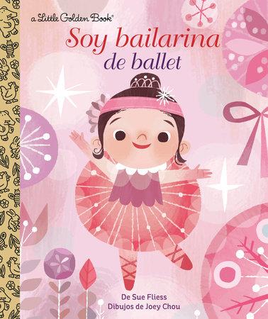 Soy Bailarina de Ballet (I'm a Ballerina Spanish Edition)
