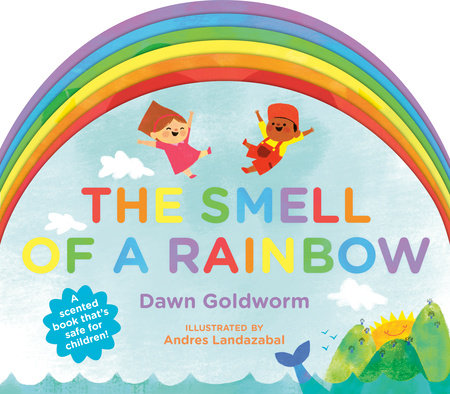 The Smell of a Rainbow