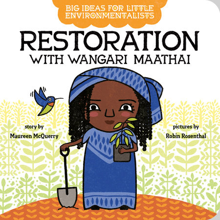 Big Ideas for Little Environmentalists: Restoration with Wangari Maathai