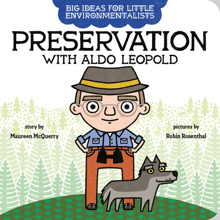 Big Ideas for Little Environmentalists: Preservation with Aldo Leopold