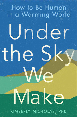 Under the Sky We Make