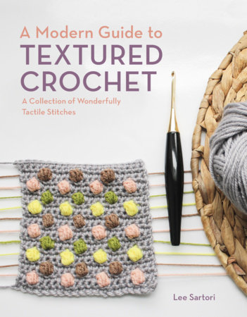 A Modern Guide to Textured Crochet