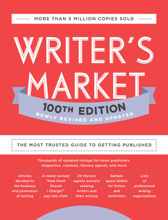 Writer's Market 100th Edition by Writer's Digest Books