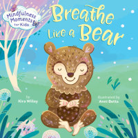 Cover of Mindfulness Moments for Kids: Breathe Like a Bear cover