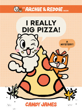 I Really Dig Pizza!
