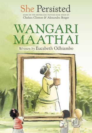 She Persisted: Wangari Maathai