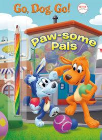 Book cover for Paw-some Pals (Netflix: Go, Dog. Go!)