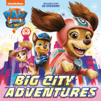 Book cover for PAW Patrol: The Movie: Big City Adventures (PAW Patrol)