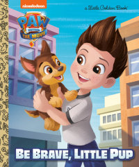 Cover of PAW Patrol: The Movie: Be Brave, Little Pup (PAW Patrol)