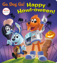 Cover of Happy Howl-oween! (Netflix: Go, Dog. Go!)