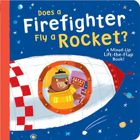 Does a Firefighter Fly a Rocket?