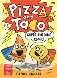 Book cover for Pizza and Taco: Super-Awesome Comic!