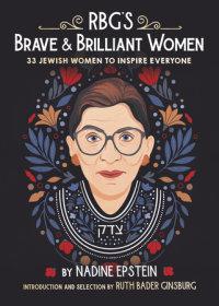 Cover of RBG\'s Brave & Brilliant Women