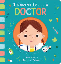 Book cover for I Want to Be... a Doctor