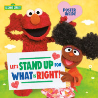 Cover of Let\'s Stand Up for What Is Right! (Sesame Street)