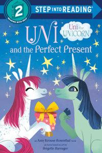 Cover of Uni and the Perfect Present (Uni the Unicorn) cover
