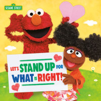 Cover of Let\'s Stand Up for What Is Right! (Sesame Street) cover