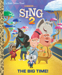 Book cover for The Big Time! (Illumination\'s Sing 2)