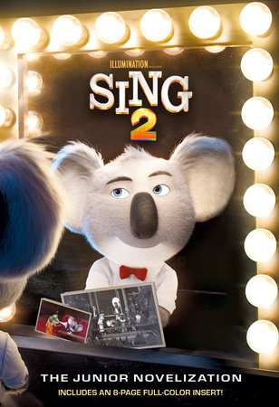 Sing 2: The Junior Novelization (Illumination's Sing 2)