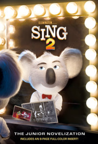 Book cover for Sing 2: The Junior Novelization (Illumination\'s Sing 2)