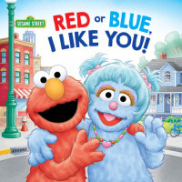 Book cover for Red or Blue, I Like You! (Sesame Street)