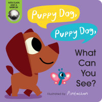 Cover of Puppy Dog, Puppy Dog, What Can You See?