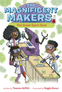 Book cover for The Magnificent Makers #4: The Great Germ Hunt