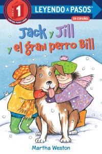 Cover of Jack y Jill y el gran perro Bill (Jack and Jill and Big Dog Bill Spanish Edition) cover