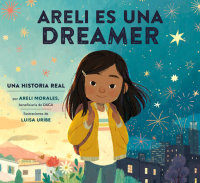 Cover of Areli Es Una Dreamer (Areli Is a Dreamer Spanish Edition)
