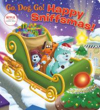 Book cover for Happy Sniffsmas! (Netflix: Go, Dog. Go!)