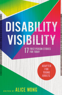 Cover of Disability Visibility (Adapted for Young Adults) cover