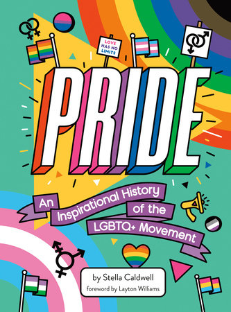Pride: An Inspirational History of the LGBTQ+ Movement