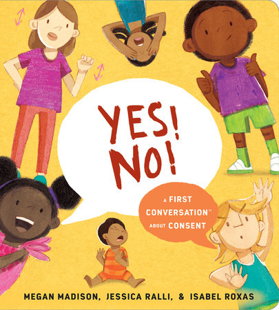 Yes! No!: A First Conversation About Consent