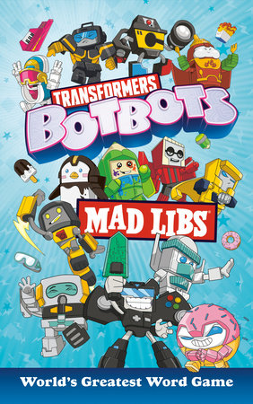 Transformers BotBots Mad Libs