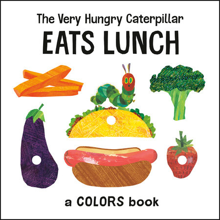 The Very Hungry Caterpillar Eats Lunch