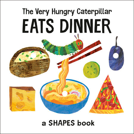 The Very Hungry Caterpillar Eats Dinner