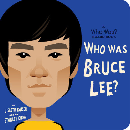 Who Was Bruce Lee?: A Who Was? Board Book