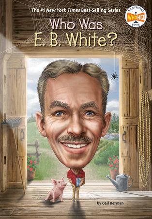 Who Was E. B. White?